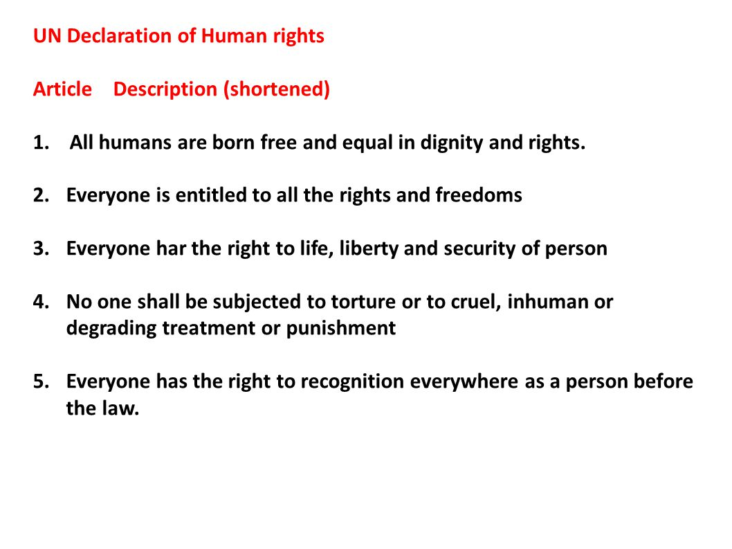 UN Declaration of Human rights Article Description (shortened) 1.
