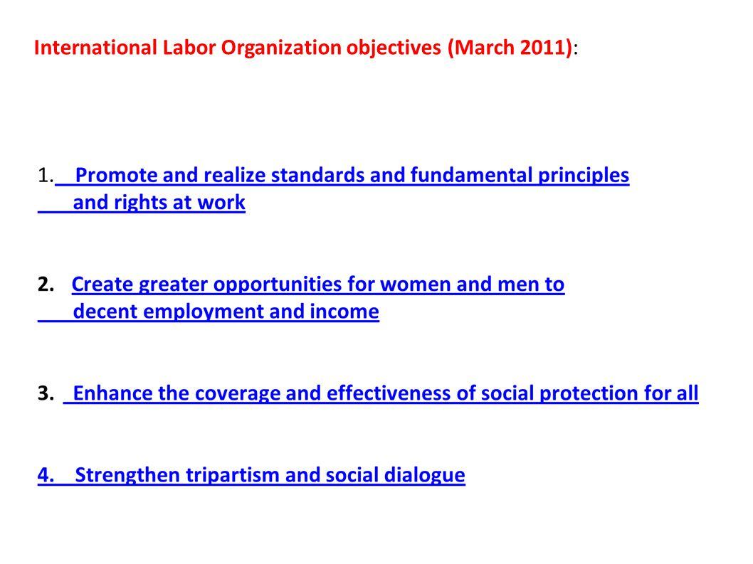 International Labor Organization objectives (March 2011):