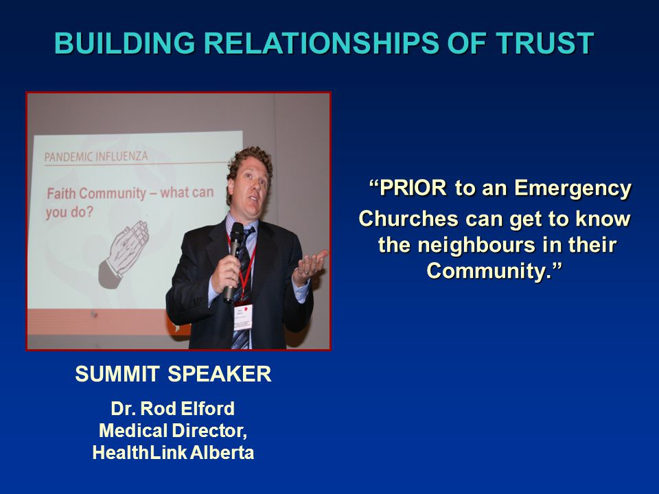 PRIOR to an Emergency Churches can get to know the neighbours in their Community. PRIOR to an Emergency Churches can get to know the neighbours in their Community. SUMMIT SPEAKER Dr.