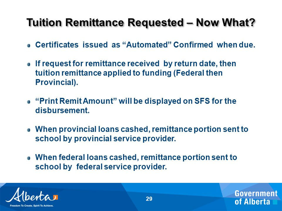 Tuition Remittance Requested – Now What. 29 Certificates issued as Automated Confirmed when due.
