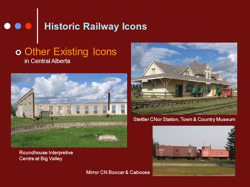 Historic Railway Icons Other Existing Icons in Central Alberta Roundhouse Interpretive Centre at Big Valley Mirror CN Boxcar & Caboose Stettler CNor S