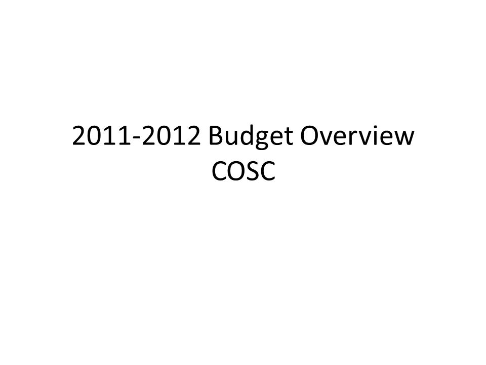 2011-2012 Budget Overview COSC