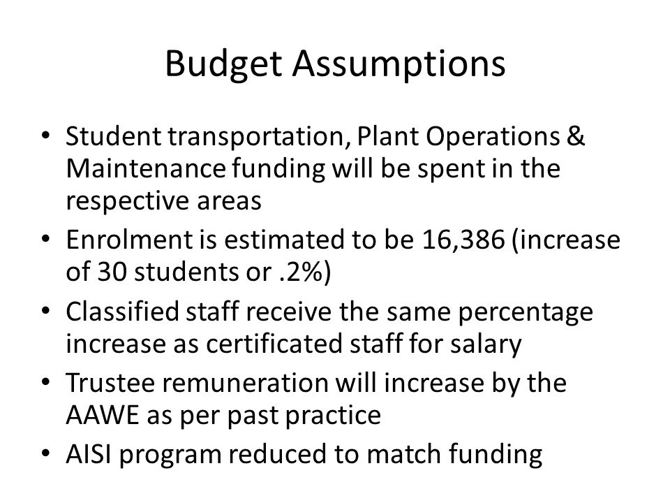 Student transportation, Plant Operations & Maintenance funding will be spent in the respective areas Enrolment is estimated to be 16,386 (increase of