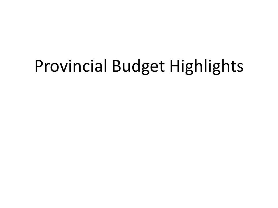 Provincial Budget Highlights