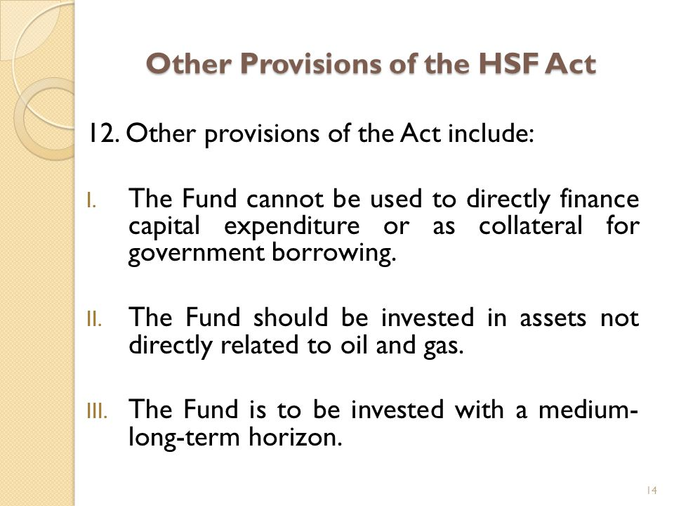 Other Provisions of the HSF Act 12. Other provisions of the Act include: I.