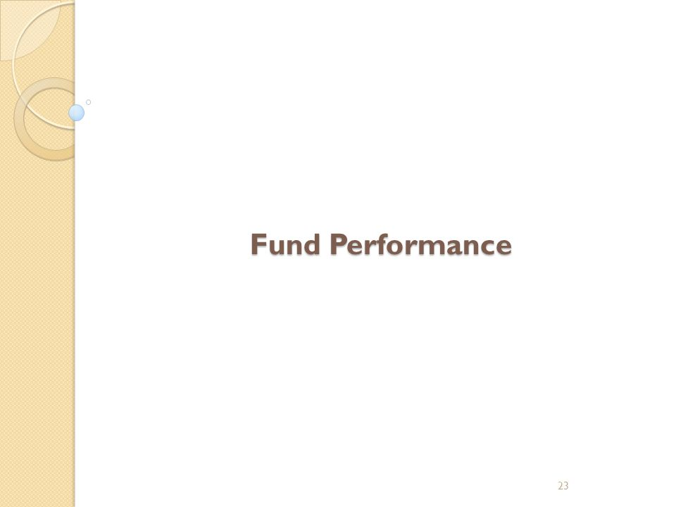 Fund Performance Fund Performance 23