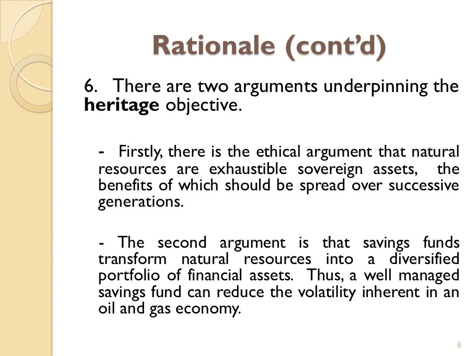 Rationale (cont'd) 6. There are two arguments underpinning the heritage objective.