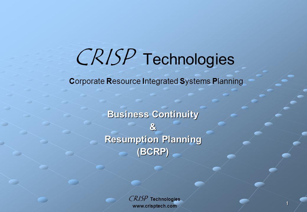 CRISP Technologies www.crisptech.com 1 CRISP Technologies Business Continuity & Resumption Planning (BCRP) Corporate Resource Integrated Systems Planning