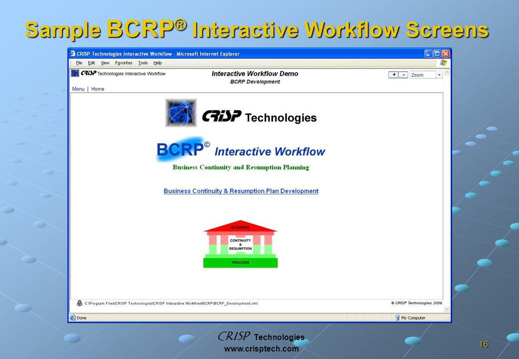 CRISP Technologies www.crisptech.com 16 Sample BCRP ® Interactive Workflow Screens