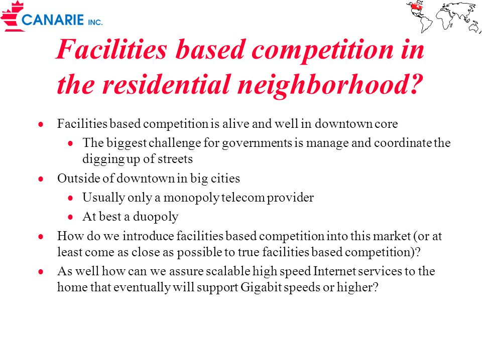 Facilities based competition in the residential neighborhood.