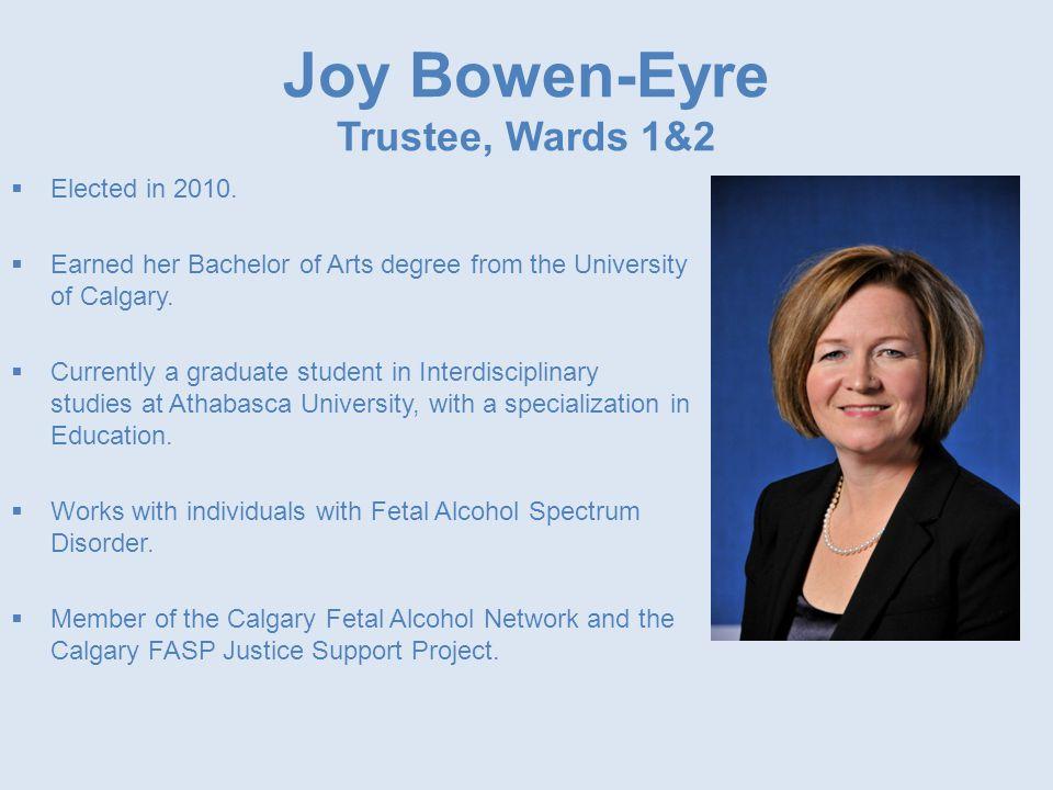 Joy Bowen-Eyre Trustee, Wards 1&2  Elected in 2010.