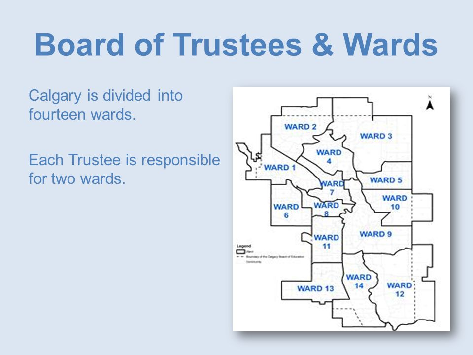 Board of Trustees & Wards Calgary is divided into fourteen wards.