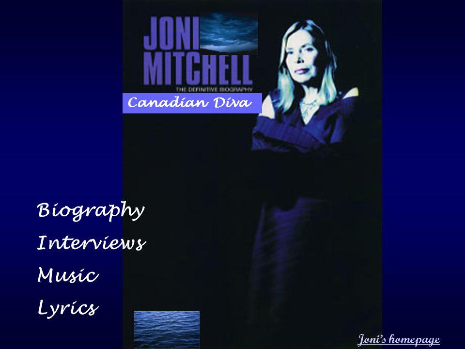 Canadian Diva Joni's homepage Biography Interviews Music Lyrics
