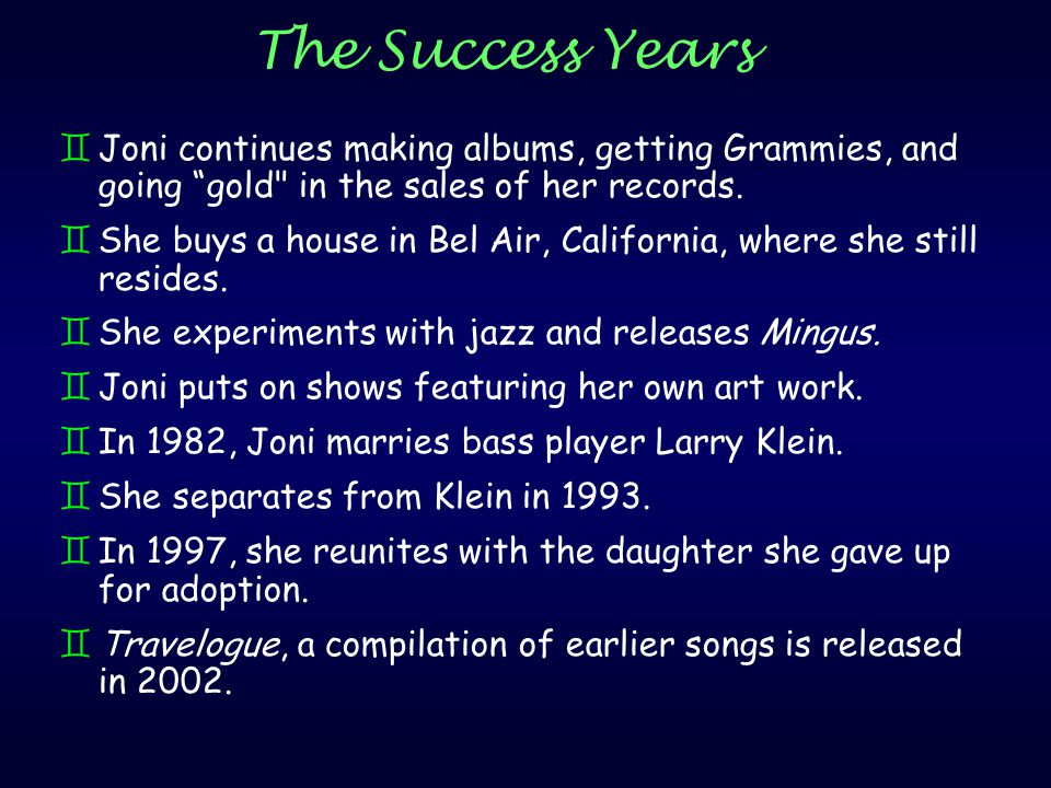 """The Success Years `Joni continues making albums, getting Grammies, and going """"gold"""