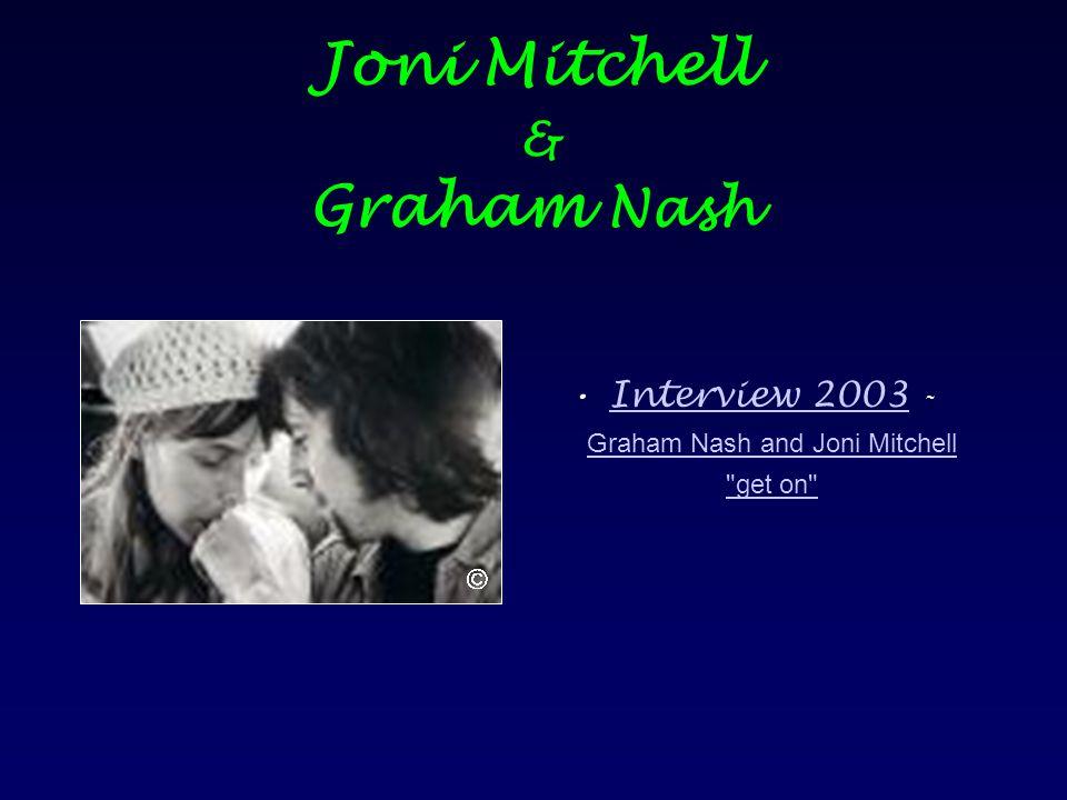 Joni Mitchell & Graham Nash Interview 2003 - Graham Nash and Joni Mitchell get on Interview 2003 Graham Nash and Joni Mitchell get on