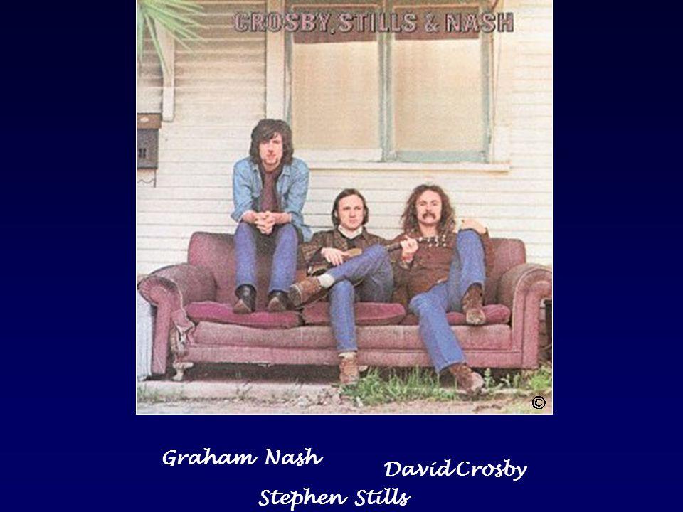 Graham Nash David Crosby Stephen Stills