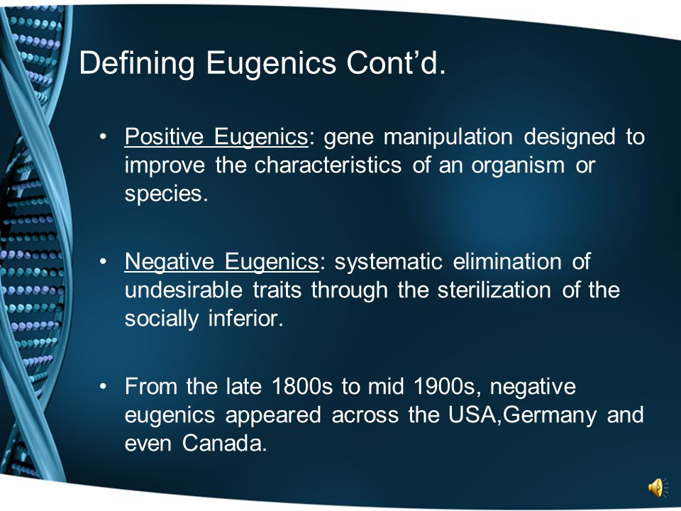 Defining Eugenics Originally, the idea of eugenics, well born , was introduced in the 1880s by Sir Francis Galton.