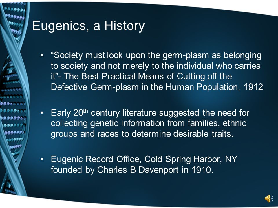 Defining Eugenics Cont'd. Positive Eugenics: gene manipulation designed to improve the characteristics of an organism or species. Negative Eugenics: s