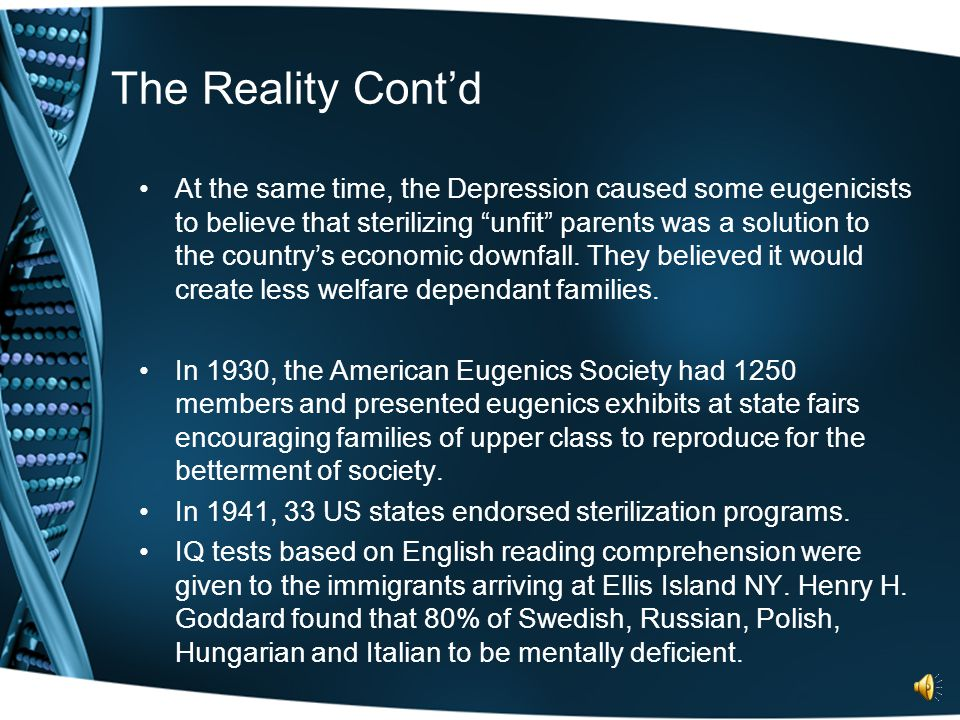 Eugenics, the Reality After 1930, some eugenicists began to question the ethics and scientific validity.
