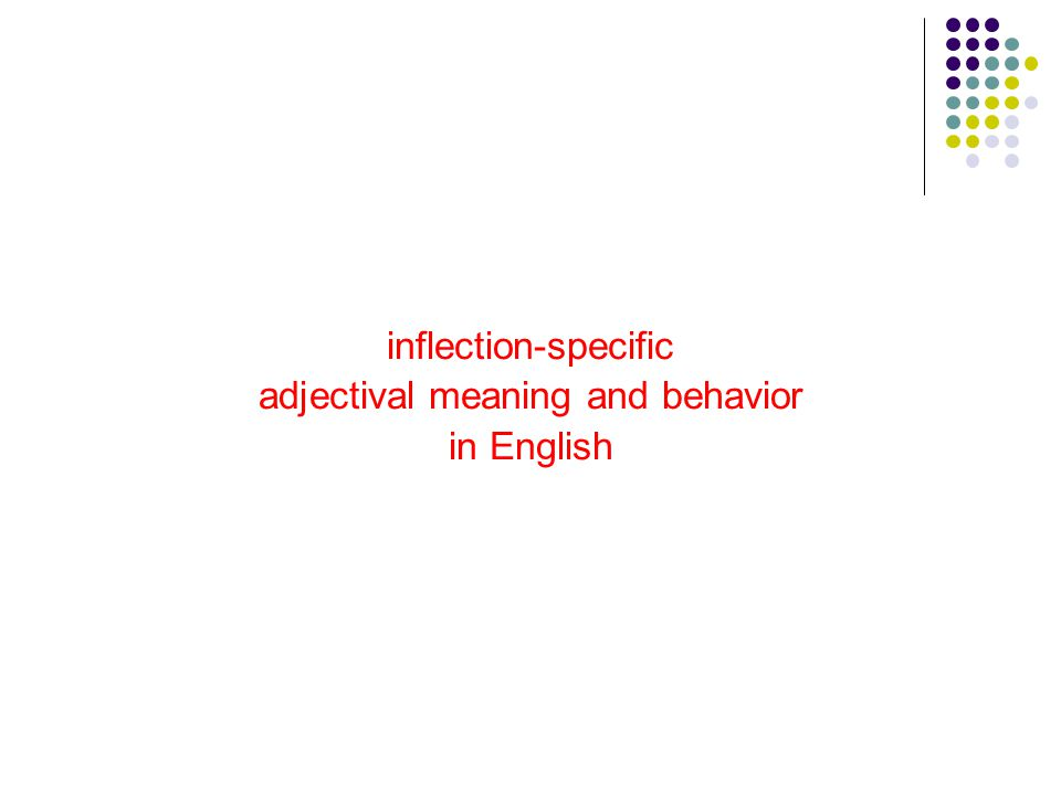 inflection-specific adjectival meaning and behavior in English