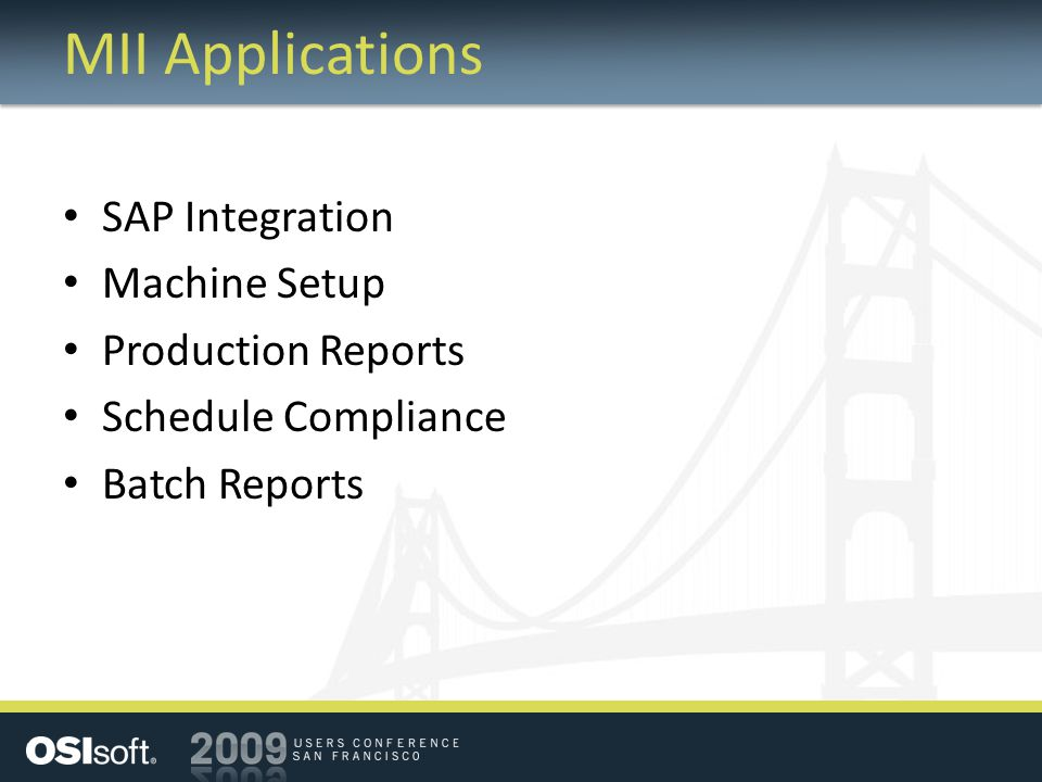 MII Applications SAP Integration Machine Setup Production Reports Schedule Compliance Batch Reports