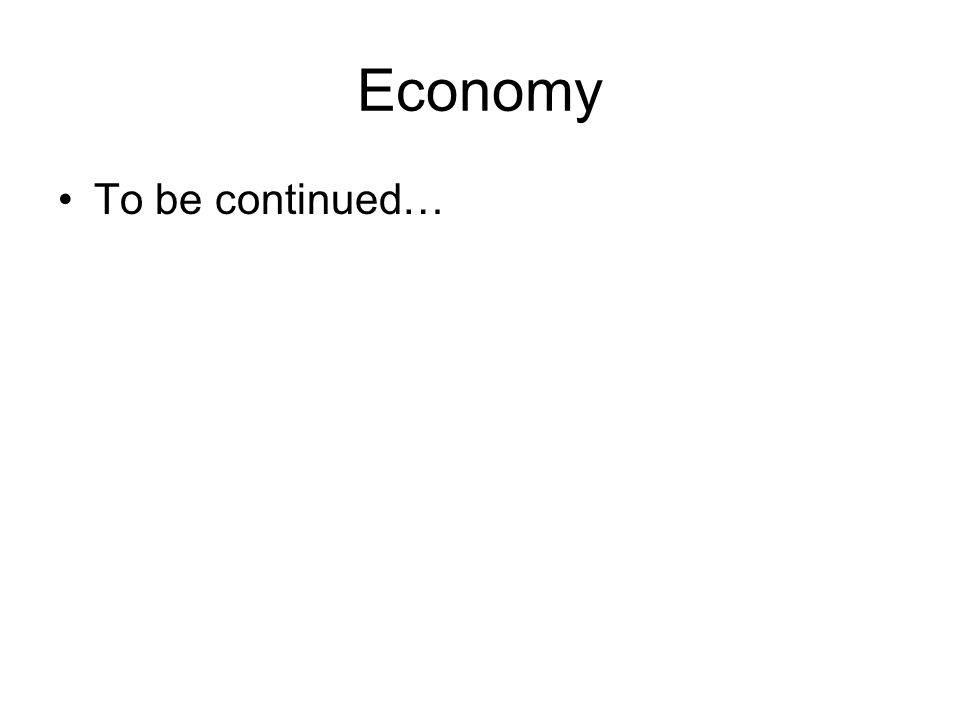Economy To be continued…