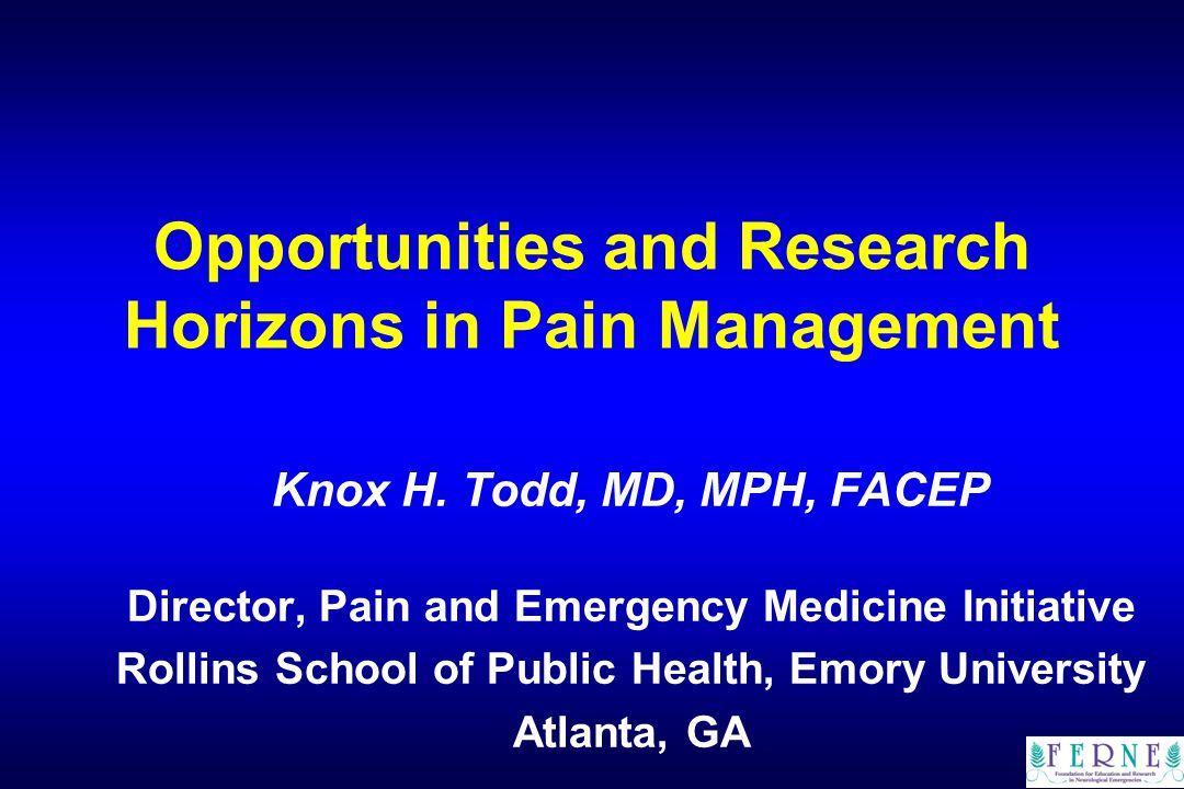 Opportunities and Research Horizons in Pain Management Knox H.
