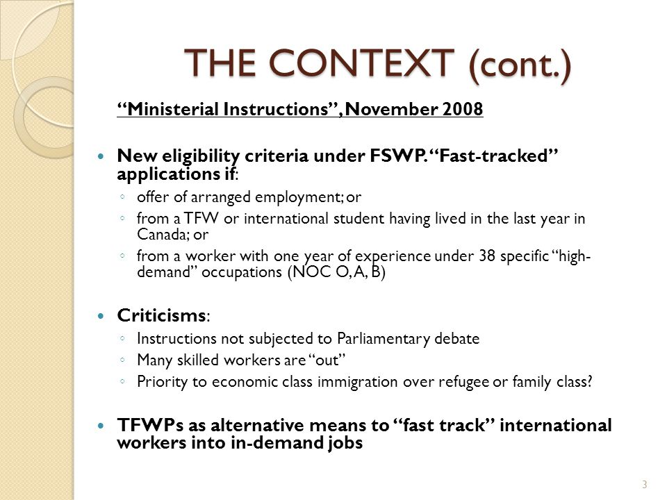 THE CONTEXT (cont.) Ministerial Instructions , November 2008 New eligibility criteria under FSWP.