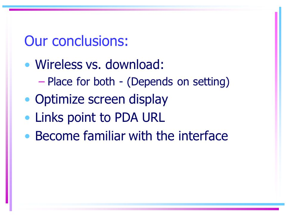 Our conclusions: Wireless vs.