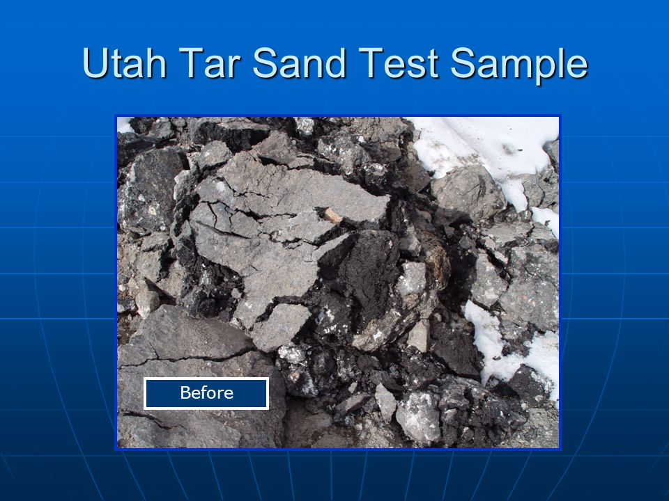 Utah Tar Sand Test Sample Before