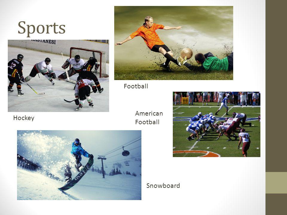 Sports Hockey Football American Football Snowboard