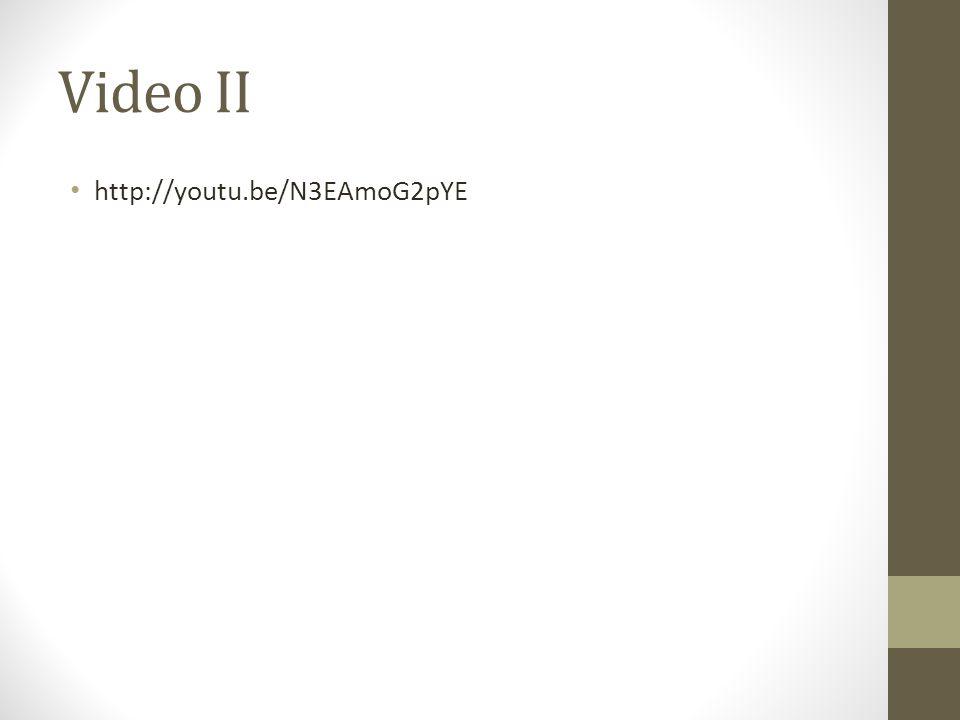 Video II http://youtu.be/N3EAmoG2pYE