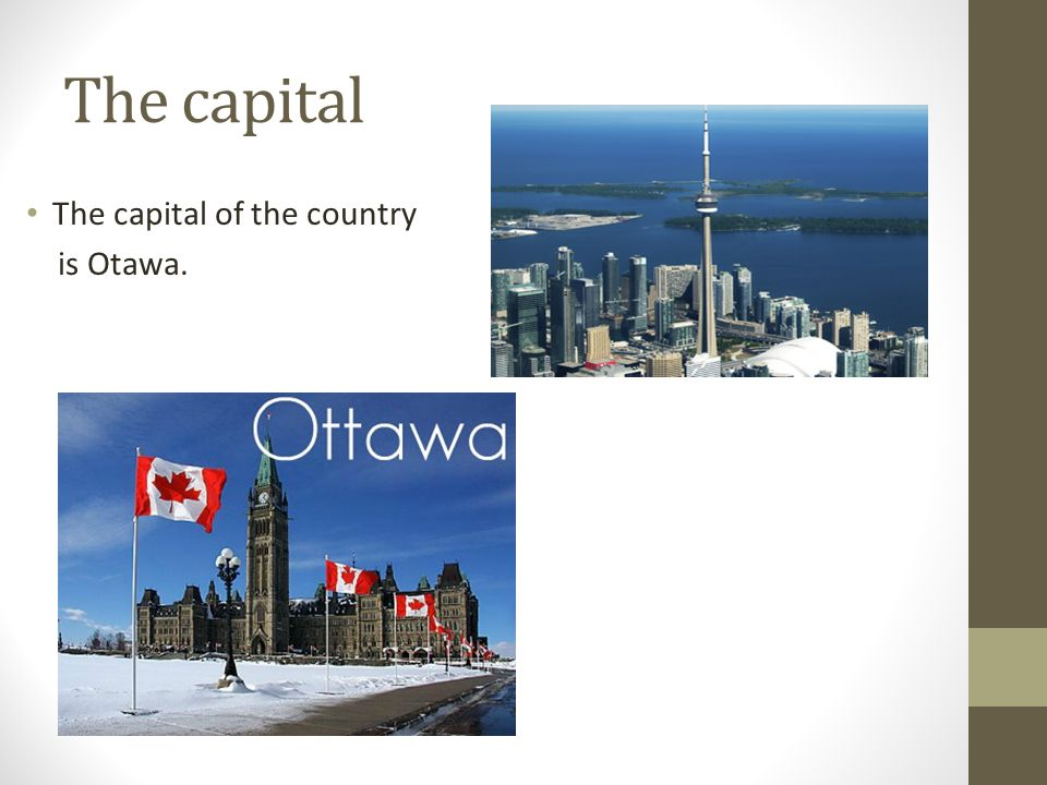 The capital The capital of the country is Otawa.