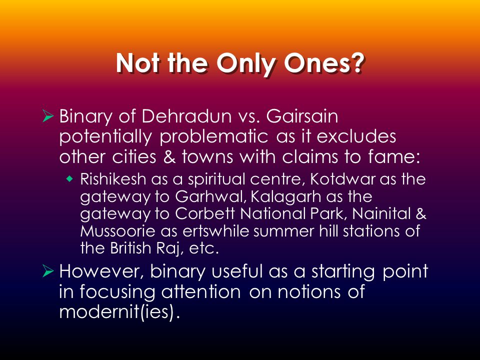 Not the Only Ones.  Binary of Dehradun vs.