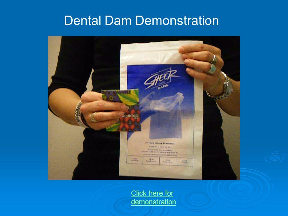 Dental Dam Demonstration Click here for demonstration
