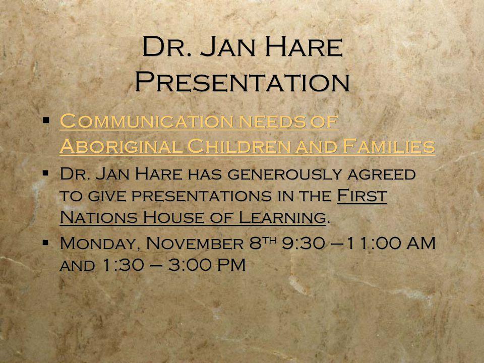 Dr. Jan Hare Presentation  Communication needs of Aboriginal Children and Families Communication needs of Aboriginal Children and Families  Dr. Jan