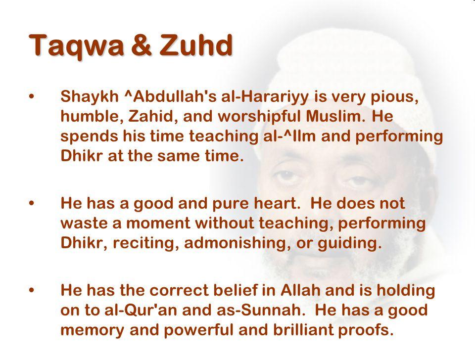Taqwa & Zuhd Shaykh ^Abdullah s al-Harariyy is very pious, humble, Zahid, and worshipful Muslim.