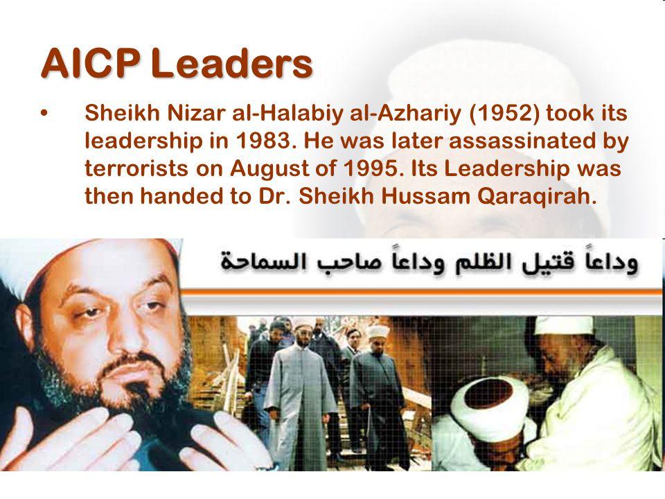 AICP Leaders Sheikh Nizar al-Halabiy al-Azhariy (1952) took its leadership in 1983.