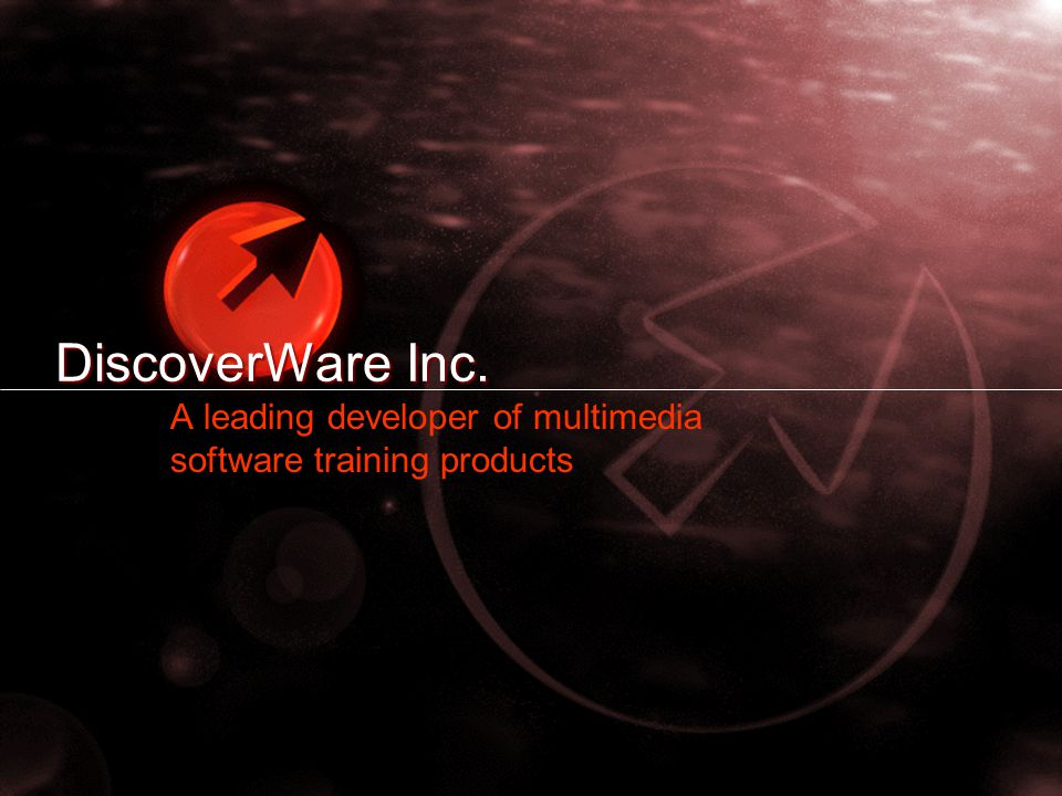 DiscoverWare Inc. A leading developer of multimedia software training products