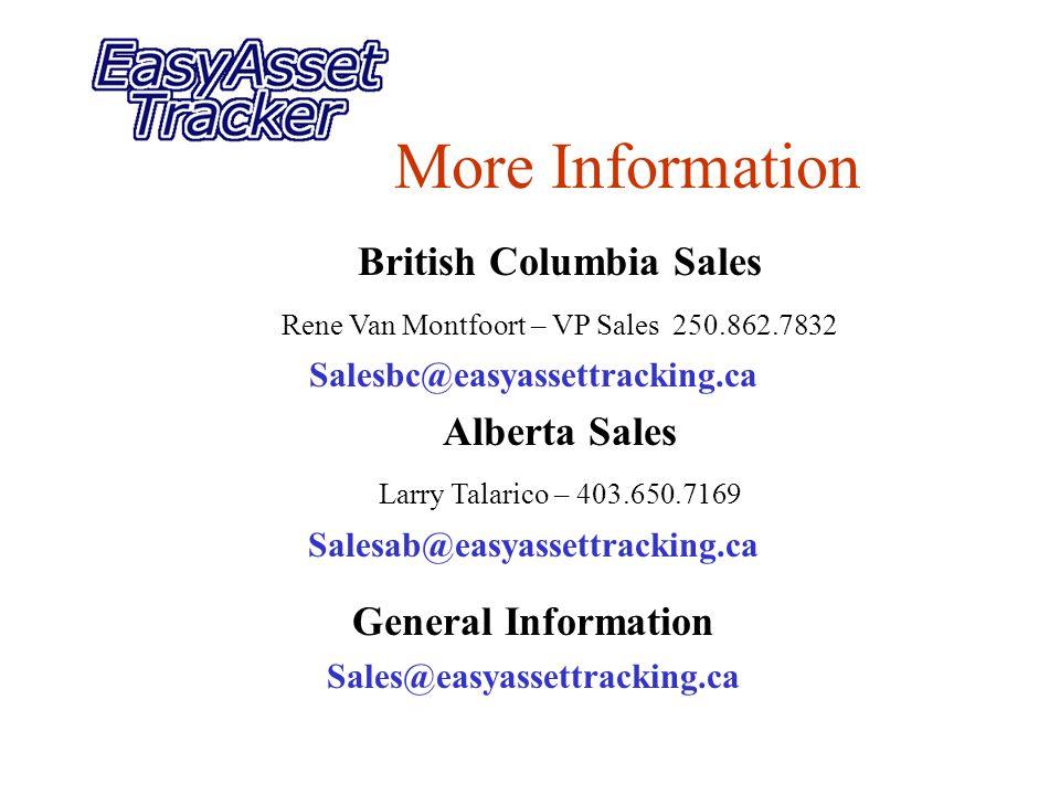 More Information British Columbia Sales Rene Van Montfoort – VP Sales 250.862.7832 Salesbc@easyassettracking.ca Alberta Sales Larry Talarico – 403.650