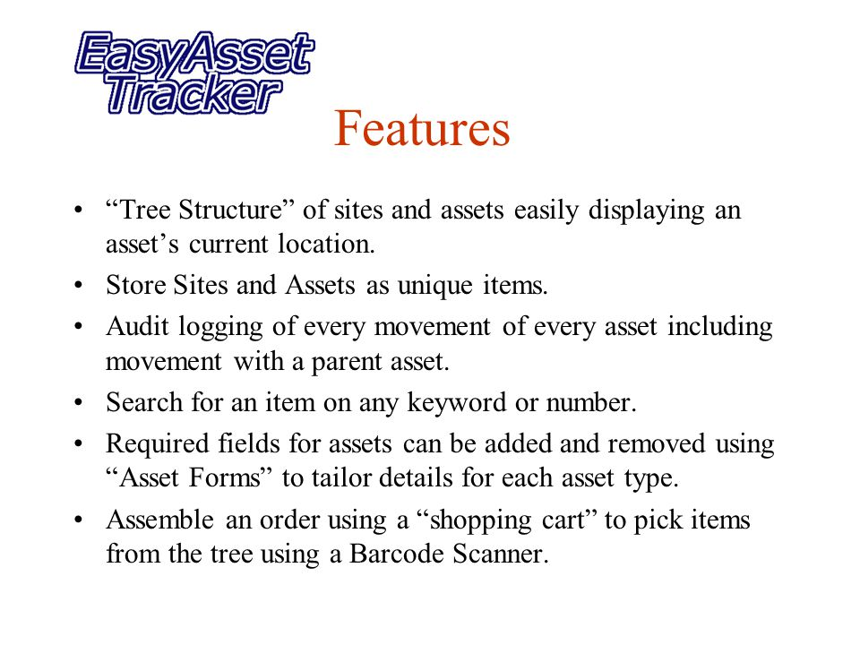Features Tree Structure of sites and assets easily displaying an asset's current location.