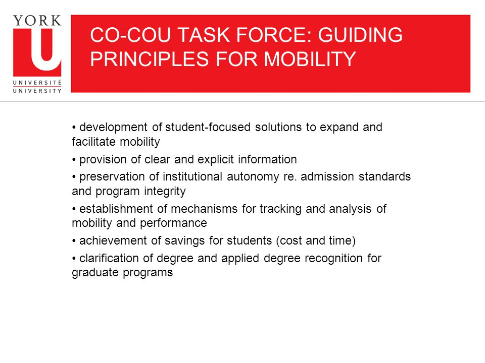 CO-COU TASK FORCE: GUIDING PRINCIPLES FOR MOBILITY development of student-focused solutions to expand and facilitate mobility provision of clear and explicit information preservation of institutional autonomy re.