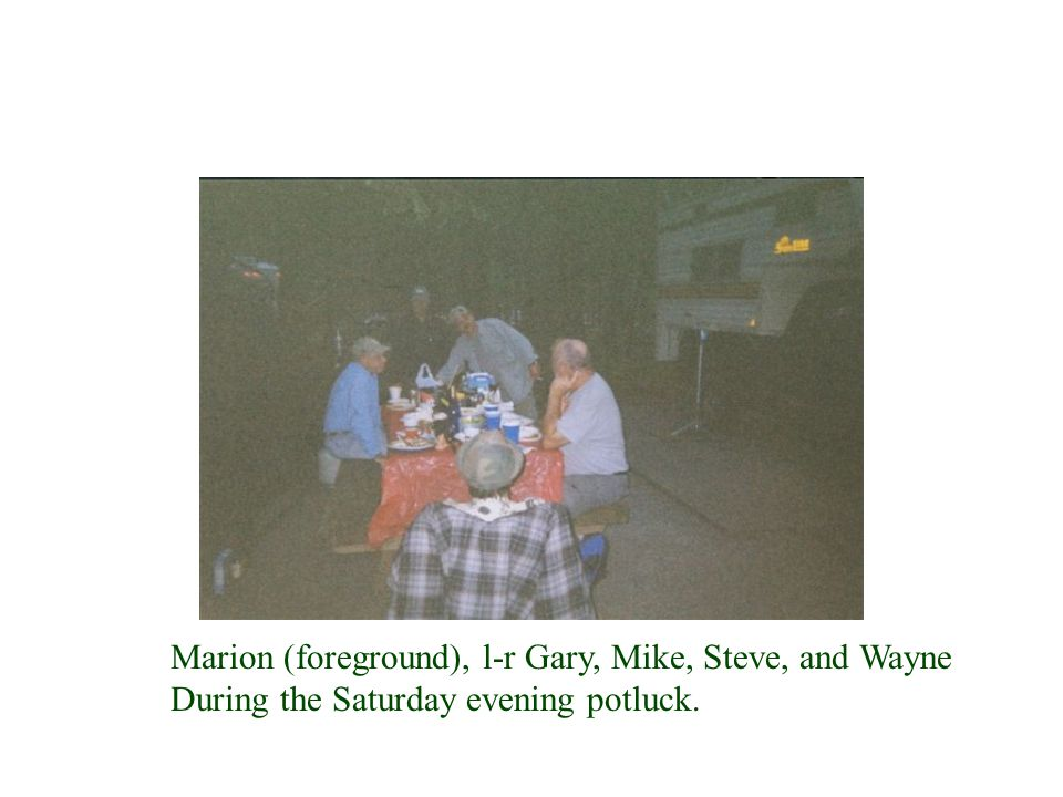 Marion (foreground), l-r Gary, Mike, Steve, and Wayne During the Saturday evening potluck.