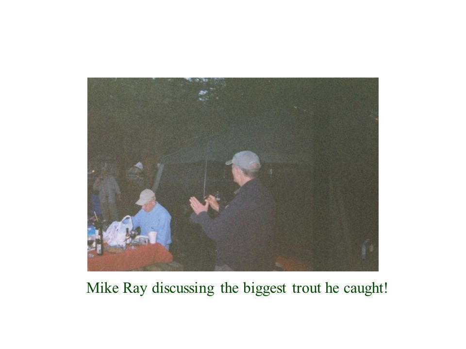 Mike Ray discussing the biggest trout he caught!
