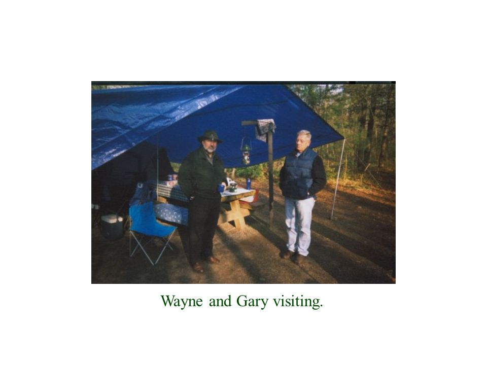 Wayne and Gary visiting.