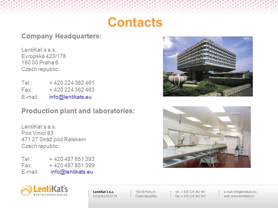 Contacts Company Headquarters: LentiKat´s a.s.