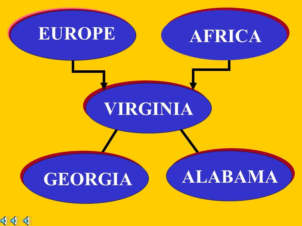 EUROPE VIRGINIA AFRICA ALABAMA GEORGIA