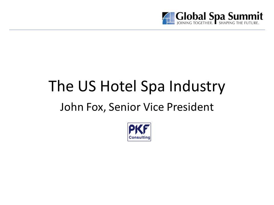 The US Hotel Spa Industry John Fox, Senior Vice President