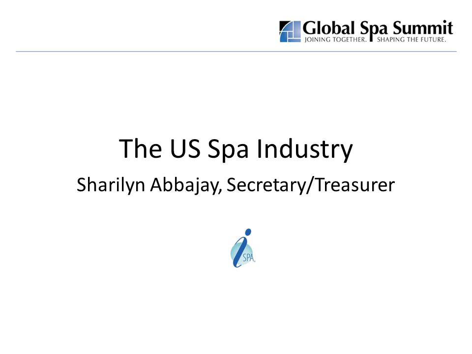 International SPA Association Source: 2007 ISPA Spa Industry Study Overview of ISPA's 2007 Spa Industry Study  Study Purpose: To obtain spa industry data in order to develop a current profile of the industry in North America.
