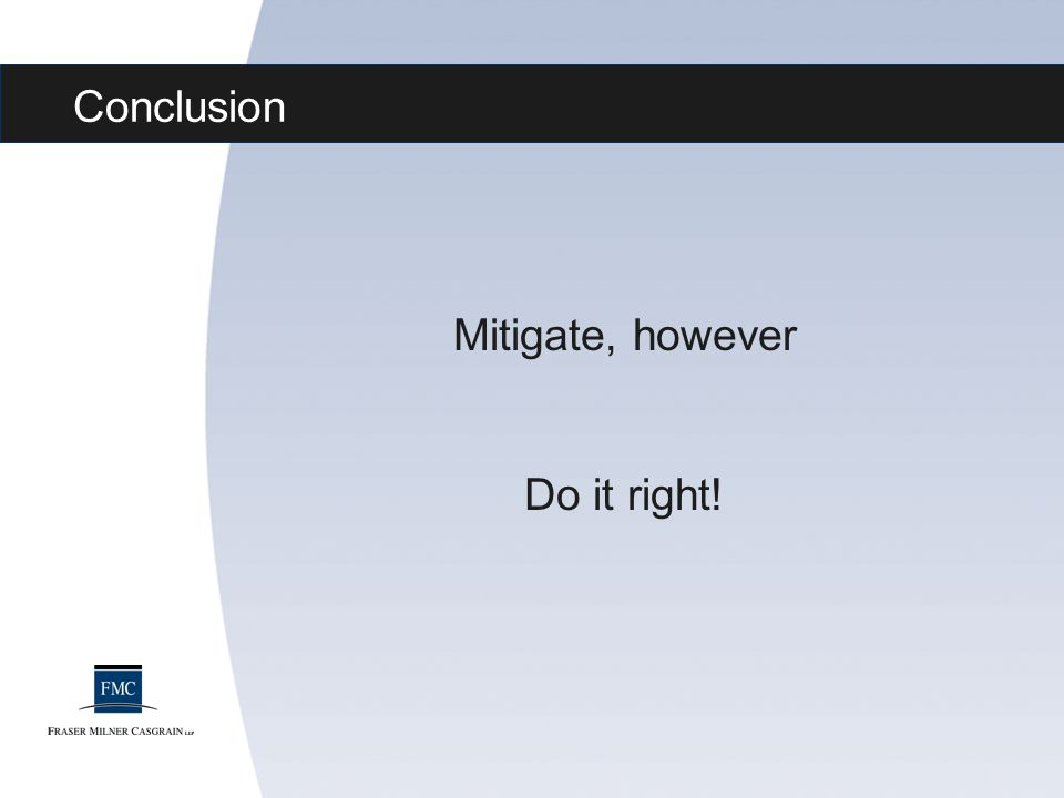 Conclusion Mitigate, however Do it right!